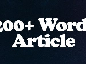 200+ Words Article